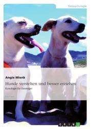 Hunde verstehen und besser erziehen - Kynologie für Einsteiger