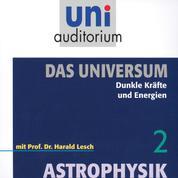 Das Universum 02: Dunkle Kräfte und Energien - Astrophysik