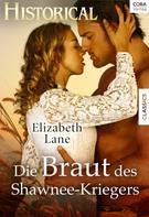 Elizabeth Lane: Die Braut des Shawnee-Kriegers ★★★★★