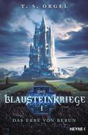 T.S. Orgel: Die Blausteinkriege 1 - Das Erbe von Berun ★★★★