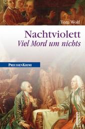 Nachtviolett - Viel Mord um nichts - Preußen Krimi (anno 1782)