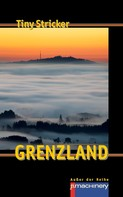 Tiny Stricker: GRENZLAND