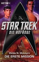Star Trek - Die Anfänge: Die erste Mission - Roman