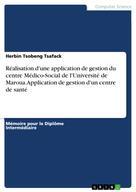 Herbin Tsobeng Tsafack: Réalisation d'une application de gestion du centre Médico-Social de l'Université de Maroua. Application de gestion d'un centre de santé