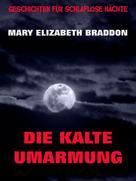 Mary Elizabeth Braddon: Die kalte Umarmung ★