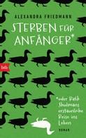 Alexandra Friedmann: Sterben für Anfänger oder Rafik Shulmans erstaunliche Reise ins Leben ★★★★★