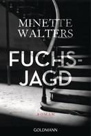 Minette Walters: Fuchsjagd ★★★★