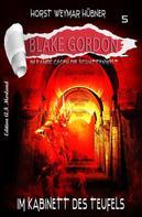 Horst Weymar Hübner: Blake Gordon #5: Im Kabinett des Teufels