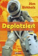 Jörn Birkholz: Deplatziert