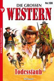Die großen Western 128 - Todesstaub