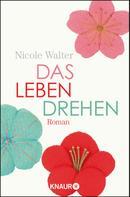 Nicole Walter: Das Leben drehen ★★★★
