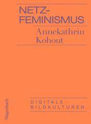 Netzfeminismus - Digitale Bildkulturen
