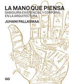 Juhani Pallasmaa: La mano que piensa