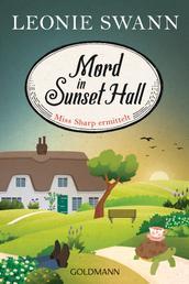 Mord in Sunset Hall - Kriminalroman