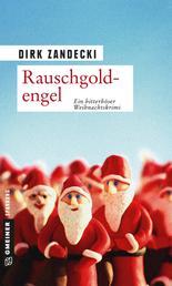 Rauschgoldengel - Ein bitterböser Weihnachtskrimi