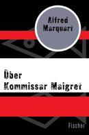 Alfred Marquart: Über Kommissar Maigret ★★★★★