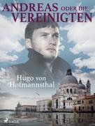 Hugo von Hofmannsthal: Andreas oder Die Vereinigten