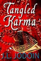 J.L. Jodoin: Tangled Karma