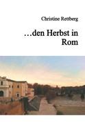 Christine Rettberg: ... den Herbst in Rom