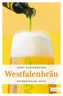 Jobst Schlennstedt: Westfalenbräu ★★★★
