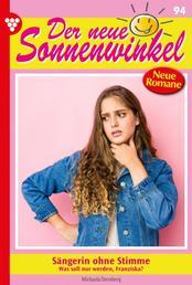 Der neue Sonnenwinkel 94 – Familienroman - Sängerin ohne Stimme