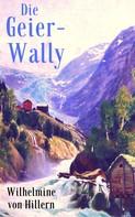 Wilhelmine von Hillern: Die Geier-Wally