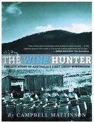 Campbell Mattinson: The Wine Hunter