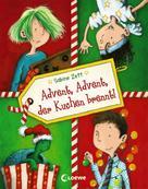 Sabine Zett: Advent, Advent, der Kuchen brennt!