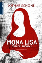 Mona Lisa stirbt im Rheingau - Ein Rhein-Main-Krimi
