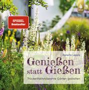 Genießen statt Gießen - Trockenheitstolerante Gärten gestalten