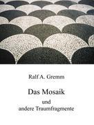 Ralf Gremm: Das Mosaik