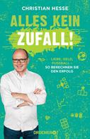 Prof. Dr. Christian Hesse: Alles kein Zufall! ★★★★★
