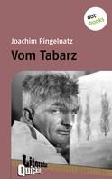 Joachim Ringelnatz: Vom Tabarz - Literatur-Quickie