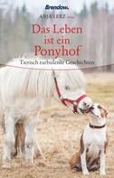 Anja Lerz: Das Leben ist ein Ponyhof ★★★★