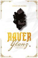 Vinachia Burke: Rauer Glanz (Band I): Die Schatten der Vorgänger