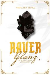 Rauer Glanz (Band I): Die Schatten der Vorgänger