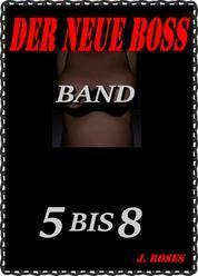 DER NEUE BOSS; Band 5 bis 8