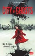 Victoria Schwab: City of Ghosts - Die Geister, die mich riefen ★★★★