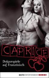 Doktorspiele auf Französisch - Caprice - Erotikserie