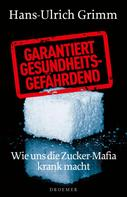 Hans-Ulrich Grimm: Garantiert gesundheitsgefährdend ★★★★