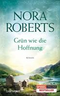 Nora Roberts: Grün wie die Hoffnung ★★★★
