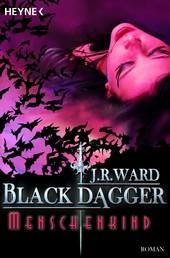 Menschenkind - Black Dagger 7