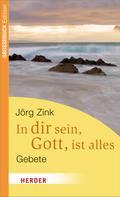 Jörg Zink: In dir sein, Gott, ist alles ★★★★★