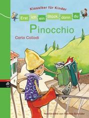 Erst ich ein Stück, dann du - Klassiker für Kinder - Pinocchio - Für das gemeinsame Lesenlernen ab der 1. Klasse