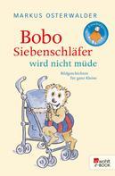Markus Osterwalder: Bobo Siebenschläfer wird nicht müde ★★★★