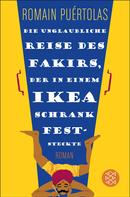 Romain Puértolas: Die unglaubliche Reise des Fakirs, der in einem Ikea-Schrank feststeckte ★★★★★