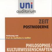 Zeit - Postmoderne - Vorlesung von Prof. Dr. Karlheinz A. Geißler