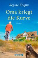 Regine Kölpin: Oma kriegt die Kurve ★★★★