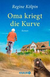 Oma kriegt die Kurve - Roman