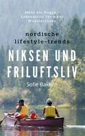 Sofie Bakken: Nordische Lifestyle-Trends: Niksen und Friluftsliv